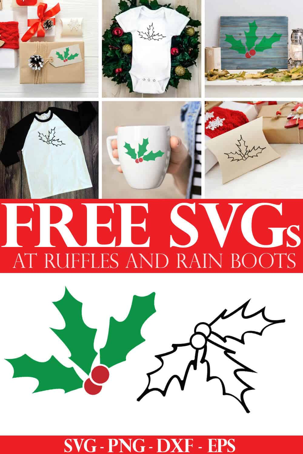 collage of Cricut made Christmas projects using the free holly SVG from Ruffles and Rain Boots