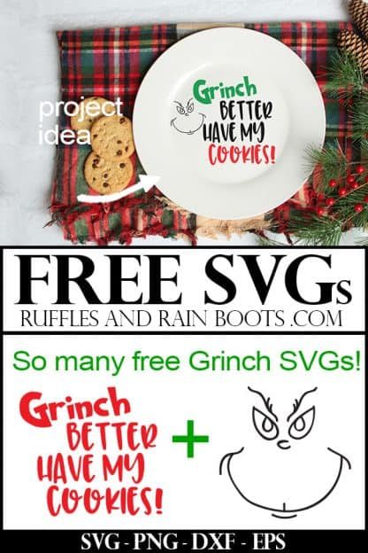 cookie plate for Santa made with free Grinch svg which says Grinch Better have my cookies