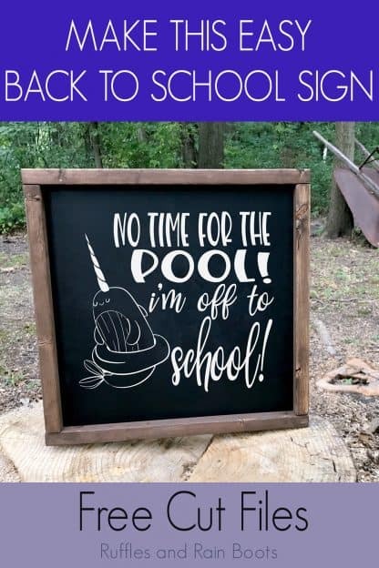 no time for the pool I'm off to school narwhal svg in white on chalkboard propped on a stump with text which reads make this easy back to school sign with free cut files