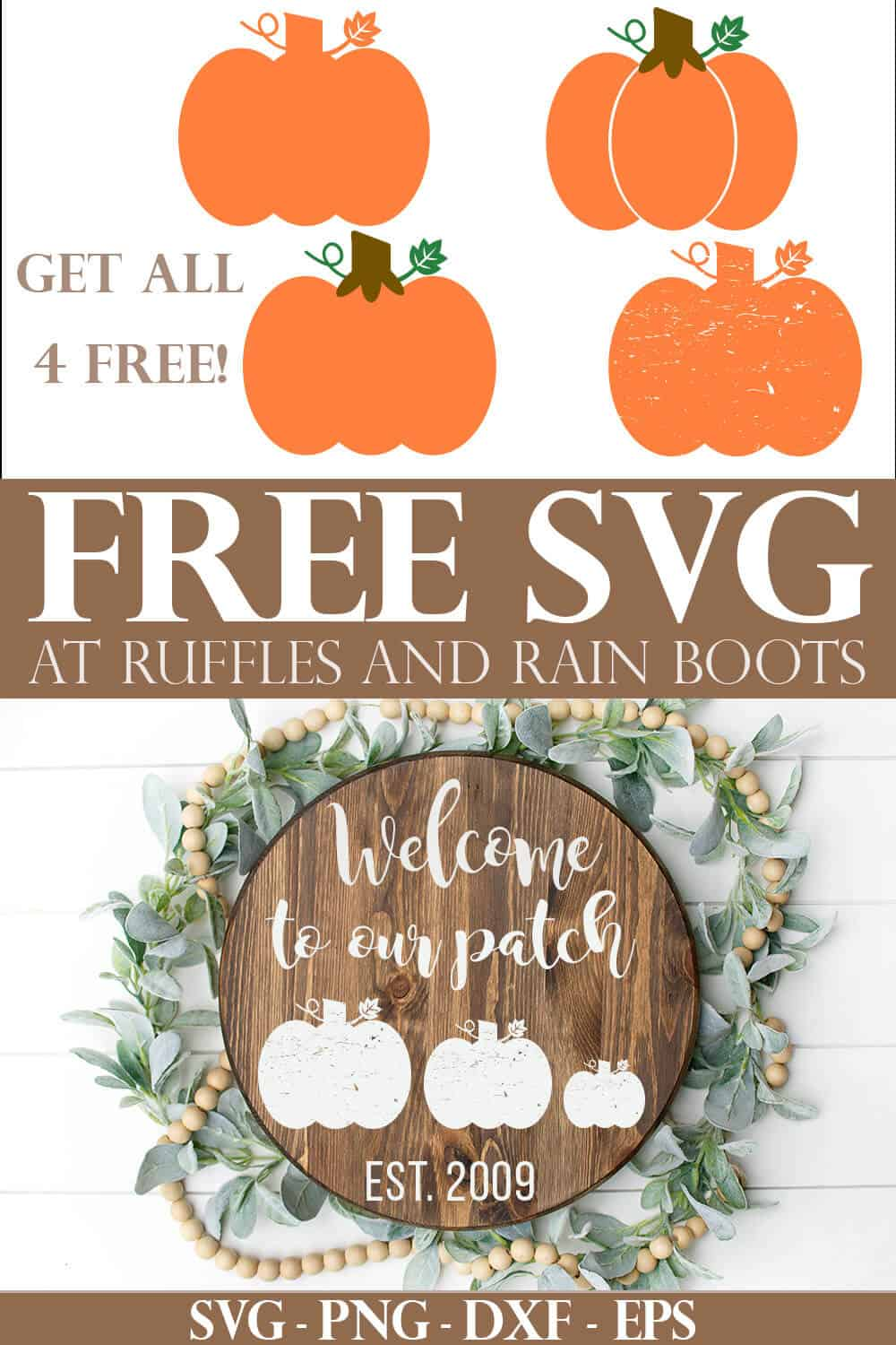 welcome to our patch farmhouse wood sign made with free pumpkin svg files with text which reads get all 4 svg free at ruffles and rain boots