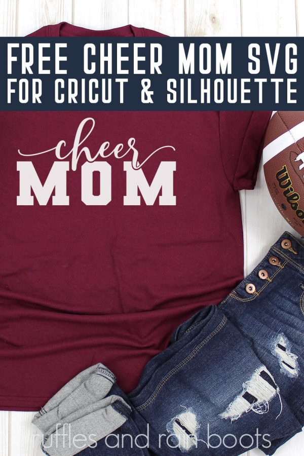 cheer mom svg on maroon t shirt with football and jeans with text which reads free cheer mom svg for cricut and silhouette
