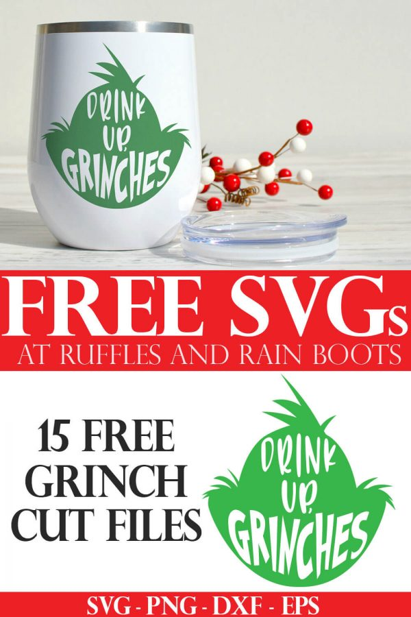free drink up grinches svg with text which reads free svgs at ruffles and rain boots