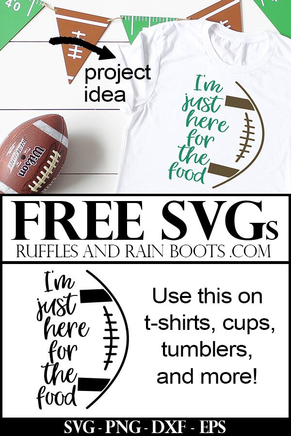 shirt with here for the food svg for football fans on white background with football and text which reads free svgs from ruffles and rain boots