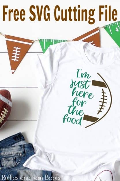 just here for the food football svg on white tee shirt on wood background with football banner and jeans with text which reads free svg cutting file