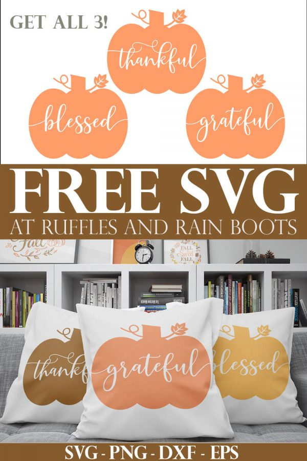 three fall pillows with thankful svg grateful svg blessed svg in muted colors on gray couch with text which reads free svg at ruffles and rain boots