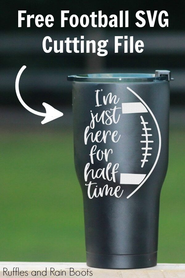 black tumbler on porch railing with Im just here for half time SVG and text which reads free football svg cutting file
