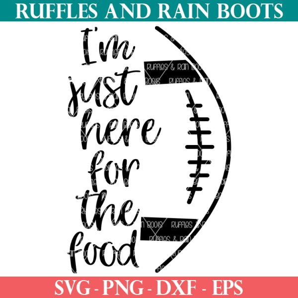 im just here for the food football svg on white background from ruffles and rain boots