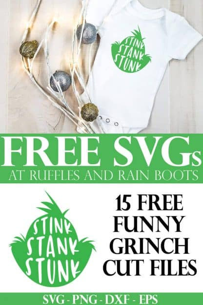 collage of baby onesie with stink stank stunk grinch head svg on it with text which reads free svgs at ruffles and rain boots