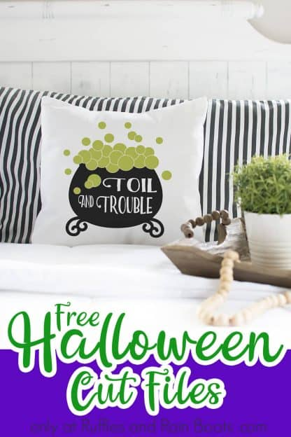 adorable Halloween decor with Cricut using toil and trouble svg from Ruffles and Rain Boots with text which reads free Halloween cut files
