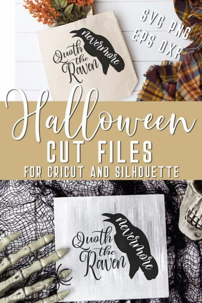 collage of spooky and fun fall projects tote bag and sign using quoth the raven nevermore svg with text which reads Halloween cut files from Ruffles and Rain Boots
