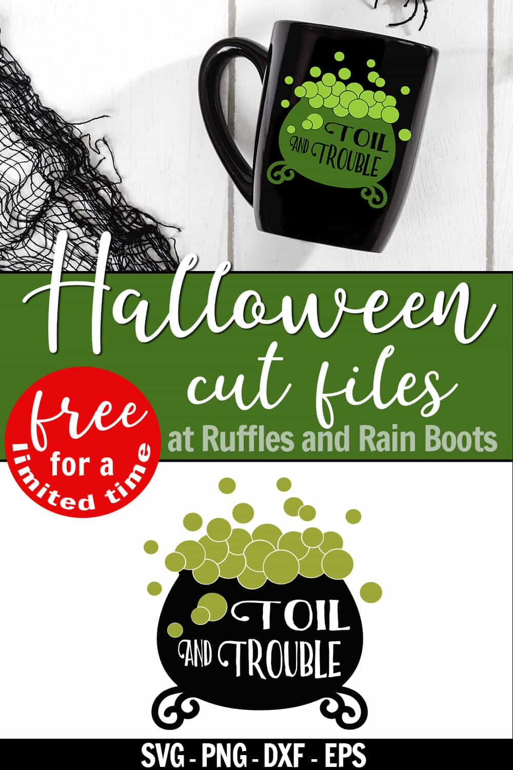 collage of toil and trouble svg for Cricut on mug and white wood background with text which reads Halloween cut files at Ruffles and Rain Boots