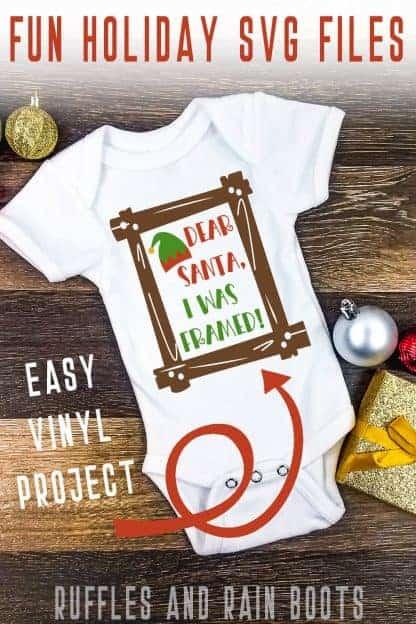 Christmas onesie idea made with fun holiday SVG files Dear Santa I was Framed