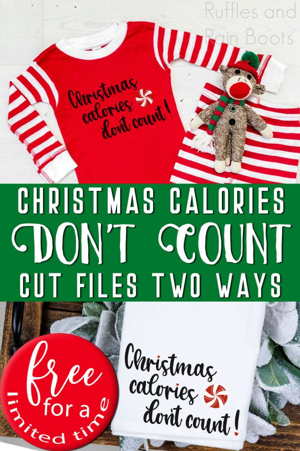 collage of Christmas Calories svg used on dish towel and pajamas with text which reads Christmas Calories Dont Count cut files