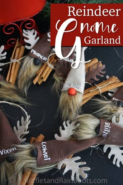 full gnome garland with cinnamon stick bundles and with text which reads Reindeer Gnome Garland from ruffles and rain boots