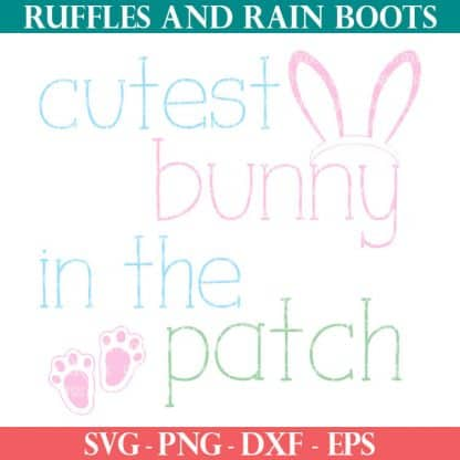 two Easter SVG files for Cutest Bunny in the Patch SVG for Cricut and Silhouette