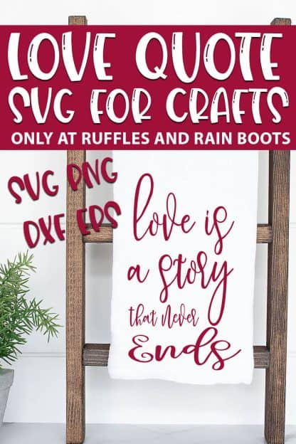 Love Is a Story that never ends quote cut file set for cricut or silhouette with text which reads love quote svg for crafts svg png dxf eps