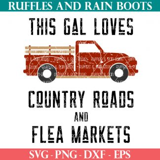 distressed vintaged truck svg with this gal loves country roads and flea market cut file saying
