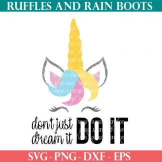 Don't Just Dream It Do It Unicorn SVG set for unicorn crafts