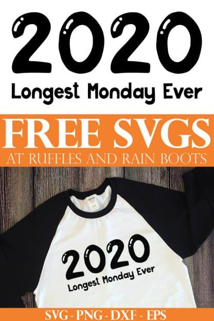 photo collage of 2020 Longest Monday Ever Cut File with text which reads free SVG for Cricut and Silhouette