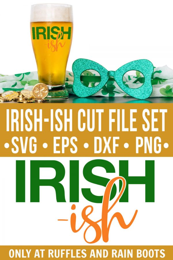 photo collage of St Patricks Day svg on beer glass with beer and green decorations with text which reads irish ish cut file