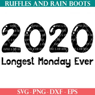 black and white 2020 longest Monday ever SVG and cut file set