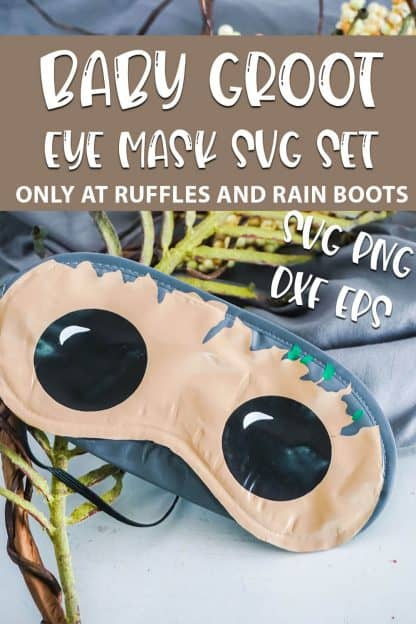 Baby Groot Sleep Mask cut file design for cricut or silhouette with text which reads baby groot eye mask svg set svg png dxf eps