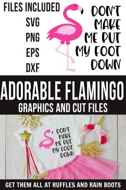 photo collage of SVG FLAMINGO CUT FILE foot down for kids with text which reads adorable flamingo graphics and cut files