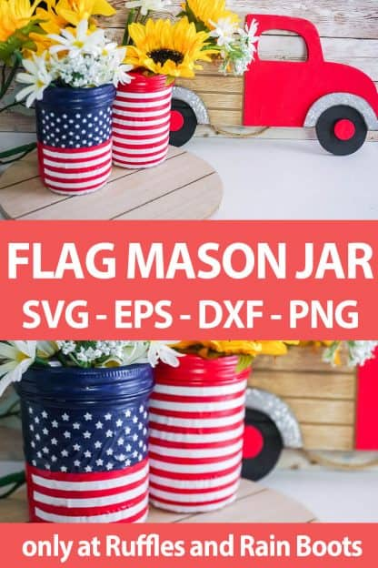 photo collage of american flag mason jar cut files for cricut or silhouette with text which reads flag mason jar svg eps dxf png