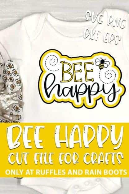 Bee Happy Cut File for cricut or silhouette with text which reads bee happy cut file for crafts