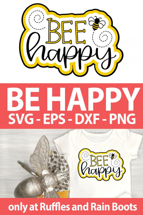 photo collage of Bee Happy Cut Files For sublimation with text which reads bee happy svg eps dxf png