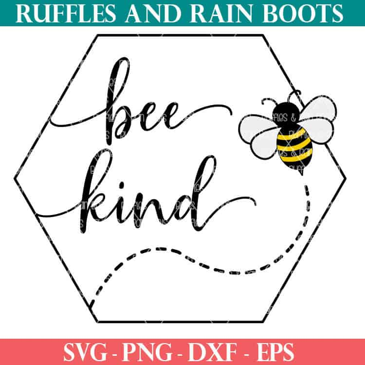 Hexagon Bee Kind Svg Set For Cricut Or Silhouette Ruffles And Rain Boots Shop