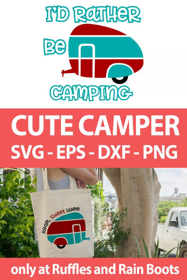 photo collage of Camper RV cut file for cricut or silhouette with text which reads cute camper svg eps dxf png