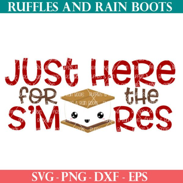 Just Here for the S'mores cute s'mores SVG for cricut or silhouette