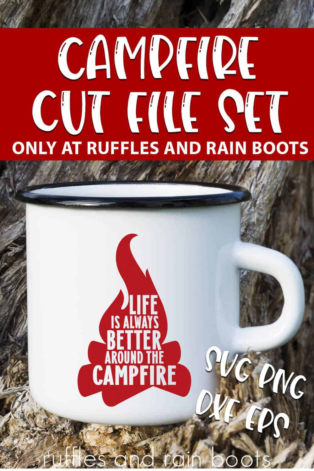 Life is Better Around the Campfire SVG For cricut or silhouette with text which reads campfire cut file set svg png dxf eps