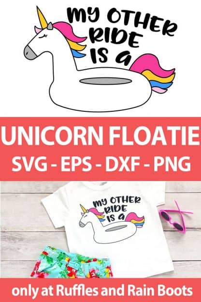 photo collage of My Other Ride is a Unicorn Floatie unicorn Cut File Set For summer crafts perfect for sublimation with text which reads unicorn floatie svg eps dxf png