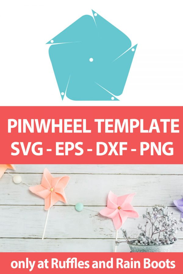 photo collage of file to make a pinwheel with cricut or silhouette with text which reads pinwheel template svg eps dxf png
