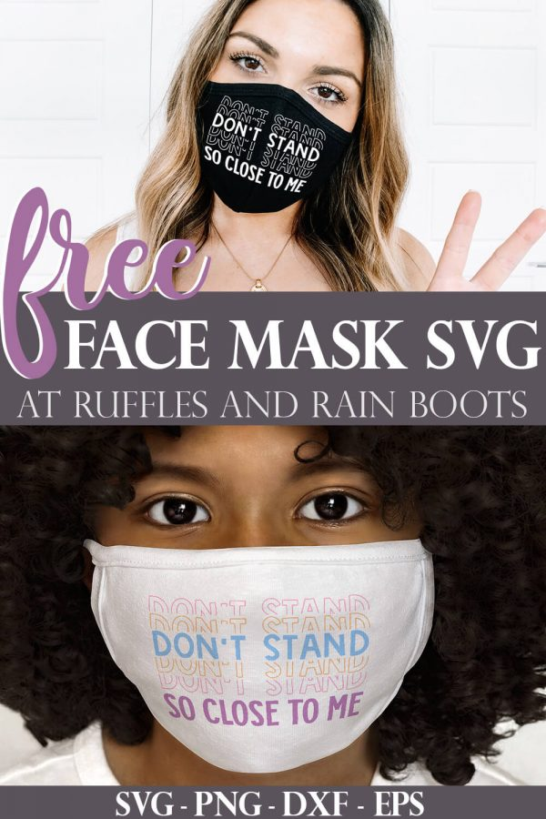 collage of woman in black face mask and child in white face covering with don't stand so close to me face mask svg on both