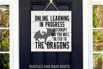 Funny Dragon online learning door sign fed to the dragons cut file set for cricut or silhouette