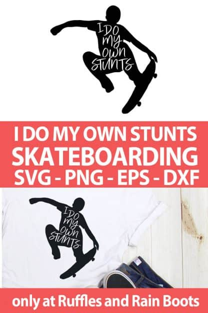 photo collage of I do my own stunts skateboard cut file set with text which reads i do my own stunts skateboarding svg png eps dxf
