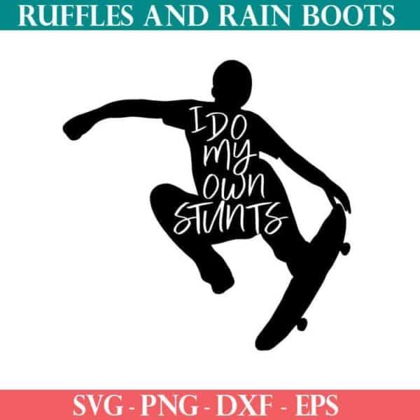 I do my own stunts skateboard cut file set for cricut or silhouette
