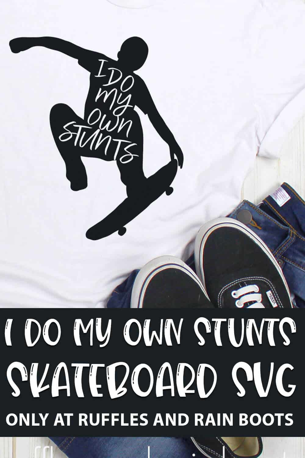I do my own stunts skateboard SVG for cutting machines with text which reads i do my own stunts skateboard svg