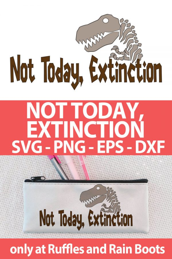 photo collage of funny dinosaur cut file set for cutting machines with text which reads not today's extinction svg png eps dxf