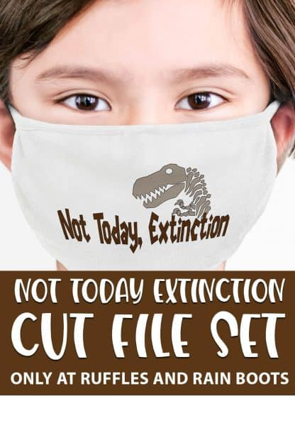 NOT TODAY EXTINCTION cut file set for cricut or silhouette with text which reads not today extinction cut file set