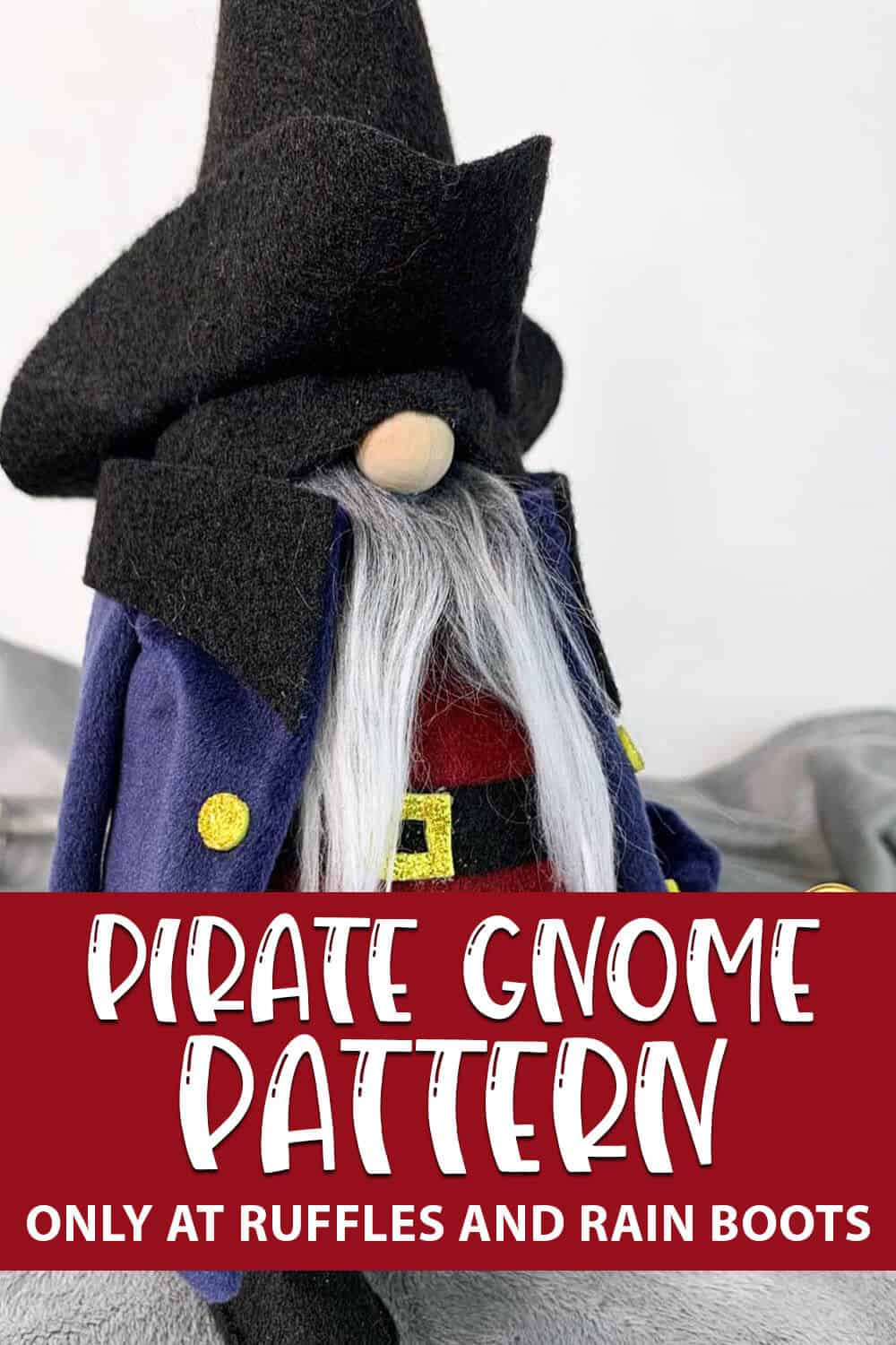 easy no-sew gnome pattern of a pirate with text which reads pirate gnome pattern