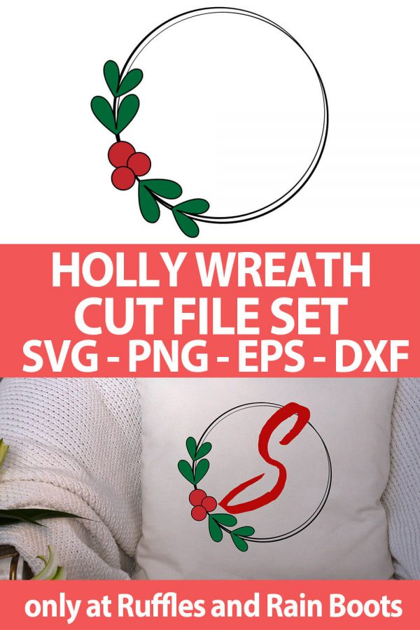 photo collage of simple Holly wreath cut file set for cricut or silhouette with text which reads holly wreath cut file set svg png eps dxf