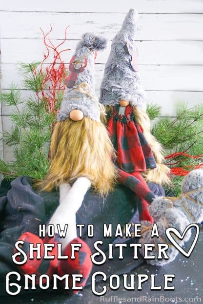 gnome sewing patterns made into boy and girl gnomes with legs with text which reads how to make a shelf sitter gnome couple