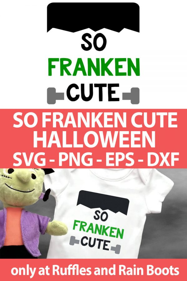 photo collage of So Franken Cute SVG file for cutting machines with text which reads so franken cute halloween svg png eps dxf