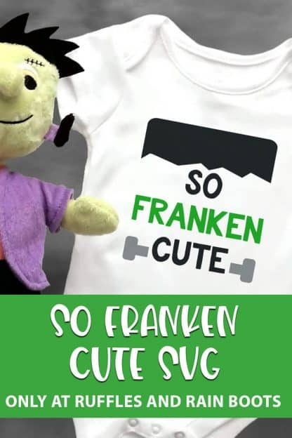 baby onesie with So Franken Cute cut file for cricut or silhouette on it with text which reads so franken cute svg