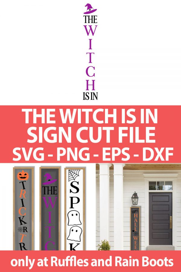 photo collage of The Witch Is In porch sign cut file for cricut or silhouette with text which reads the witch is in sign cut file svg png eps dxf