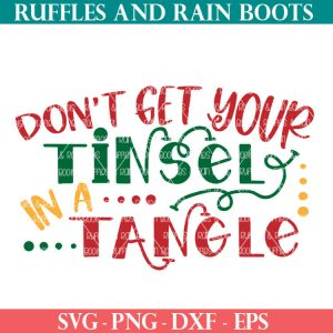 don't get your tinsel in a tangle SVG file set for cricut or silhouette